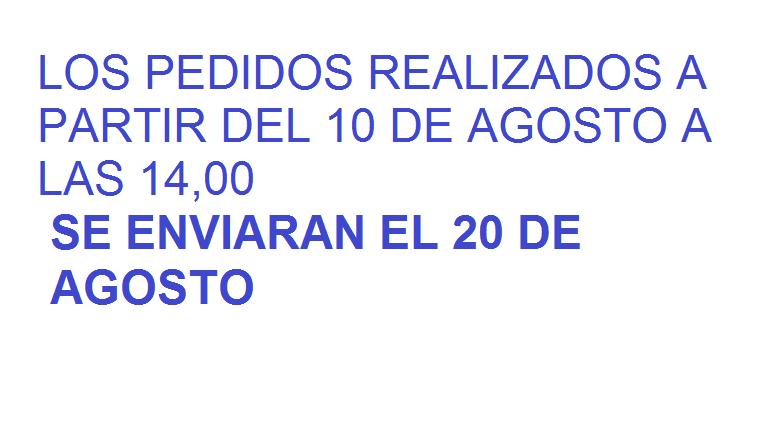 LOS PEDIDOS REALIZADOS A PARTIR DEL 10 DE AGOSTO A  LAS 14,00